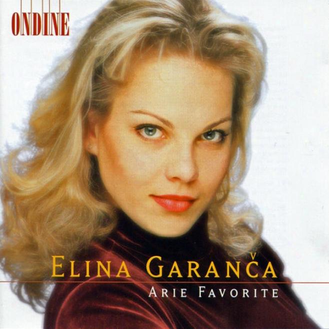 Opera Ariqs (favourite): Garance, Elina - Mozart, W.a. / Rossini, G. / Bellini, V. / Donizetti, G. / Massenet, J.