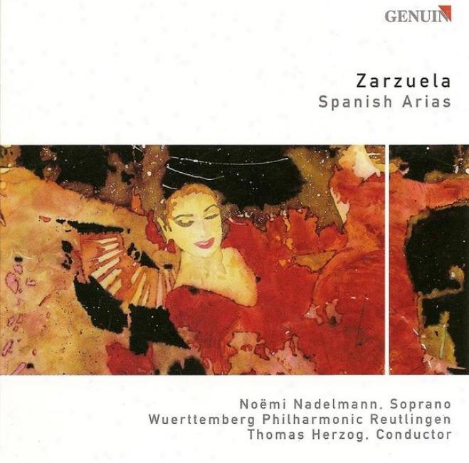 Opera Arias (soprano): Nadelmann, Noemi - Chapi, R. / Luna, P. / Gimenez, G. / Caballero, M.f. / Barbieri, F.a. / Guridi, J.