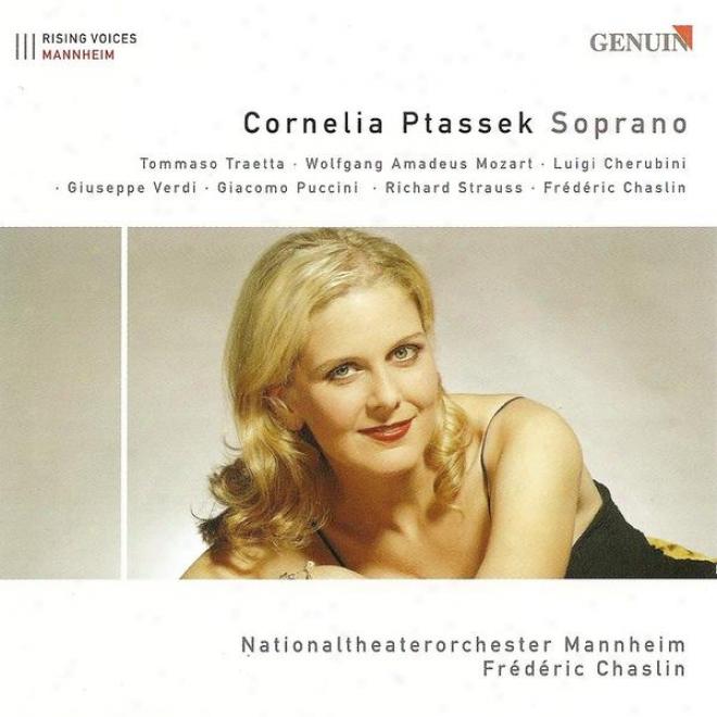 Opera Arias (soprano): Ptassek, Cornellia - Traetta, T. / Mozart, W.a. / Cherubkni, L. / Verdi, G. / Puccini, G. / Strauss, R./  Ch