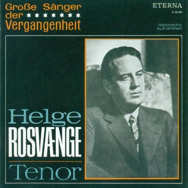 Opera Arias (tenor): Rosvaenge, Helge - Puccini, G. / Weber, C.m. Von / Giordano, U. / Verdi, G. / Bizet, G. (1941-1943)
