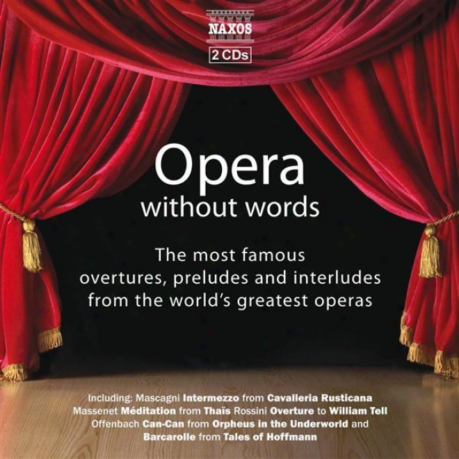 Opera Without Words - The Most Famous Overtures, Preludes, And Interludes In Opera