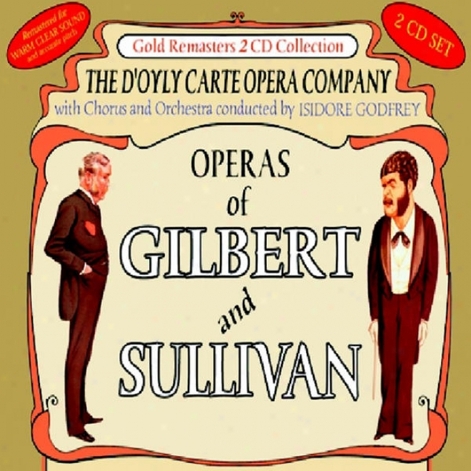 Operas Of Gilbert & Sullivan: Patience & The Mikafo (overture) / The Mikado (temainder)