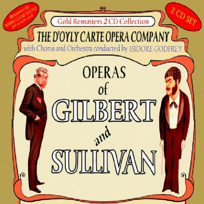 Operas Of Gilbert & Sullivan: Trial By Jury & The Pirates Of Penzance (Behave 1) / The Pirates Of Penzance (act 2) & Iolanthe (first