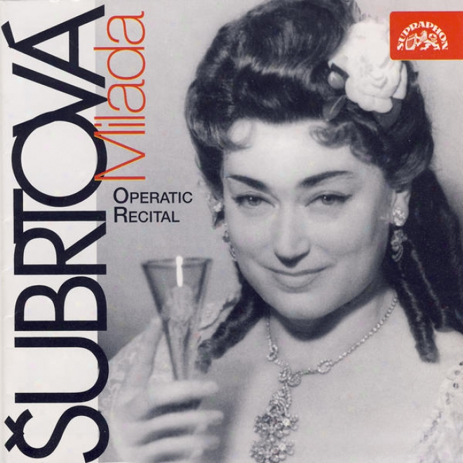 Operatic Recital / Dvorak / Smetana / Blodek / Foerster / Mozart... / M.subrtova