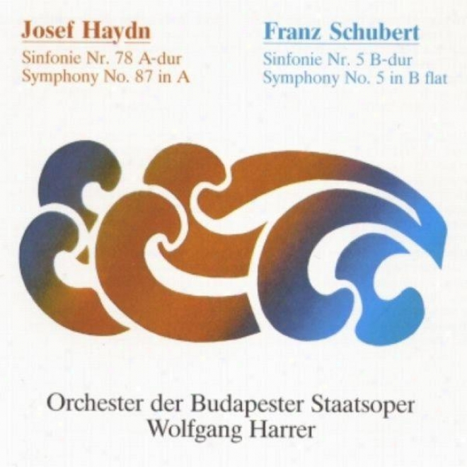 Orchestra Of The Budapest Opera: Josef Haydn - Symphony No. 87 In A, H1:87 / Franz Schubert - Symphony No. 5 In B Flat, D.485