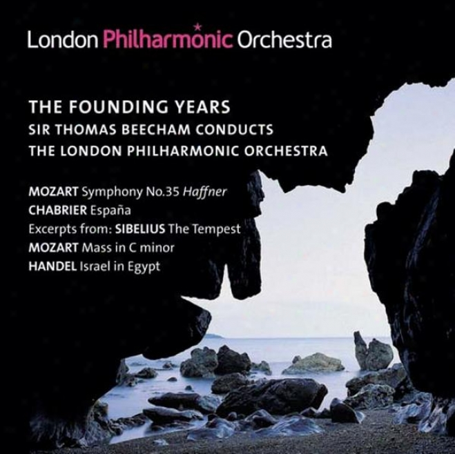 Orchestral Music - Sibelius, J. / Mozart, W.a. / Handel, G.f. / Chabrier, E. (london Philharmonic, Beecham) (the Founding Years) (