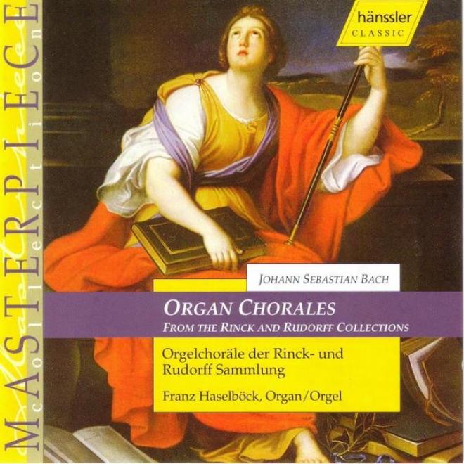 Organ Chorales From The Rinck And Rudorff Collections - Johann Sebastian Bach