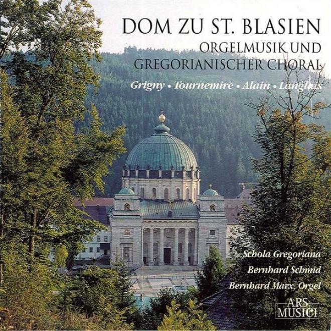 Organ Music And Gregorian Chants - Grigny, N. De / Tournemire, C. / Alain, J. / Langlais, J. (st. Blaise's Cathedral)