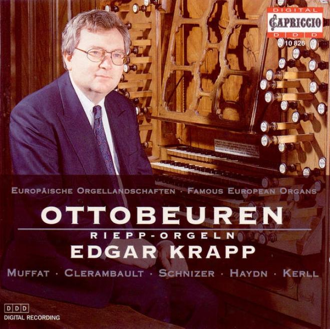 Organ Recital: Krapp, Edgar - Muffat, G. / Clerambault, L.-n. / Schntizer, F.x. / Haydn, F.j. / Kerll, J.c.