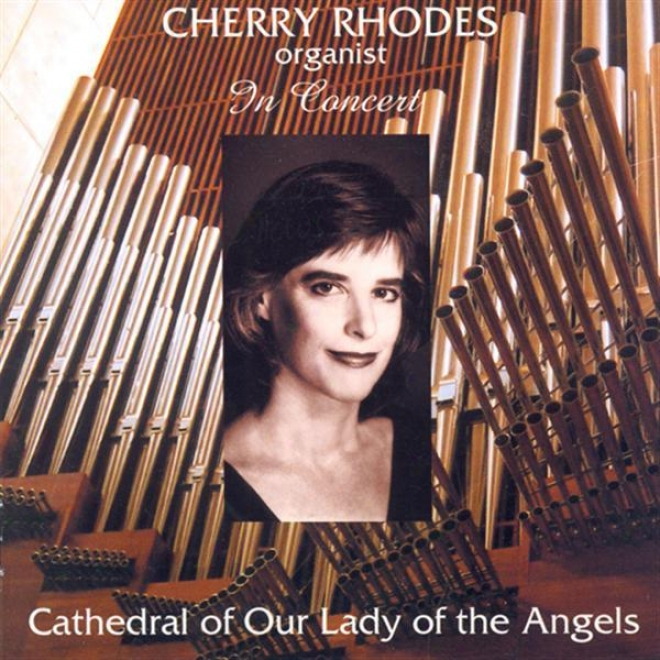 Organ Recital: Rhodes, Cherry - Grigny, N. / Scarlatti, A. / Liszt, F. / Mendelssohn, Felix / King, L. / Hampton, C. / Walter, M.j