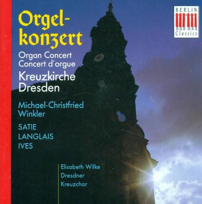 Organ Recital: Winkler, Michael-christfried - Satie, E. / Ives, C. / Langlais, J.