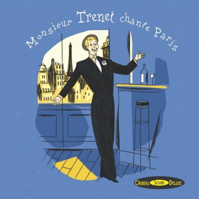 Original Sound Deluxe : Monsieur Trenet Chante Paris (mister Trenet Sings Paris)