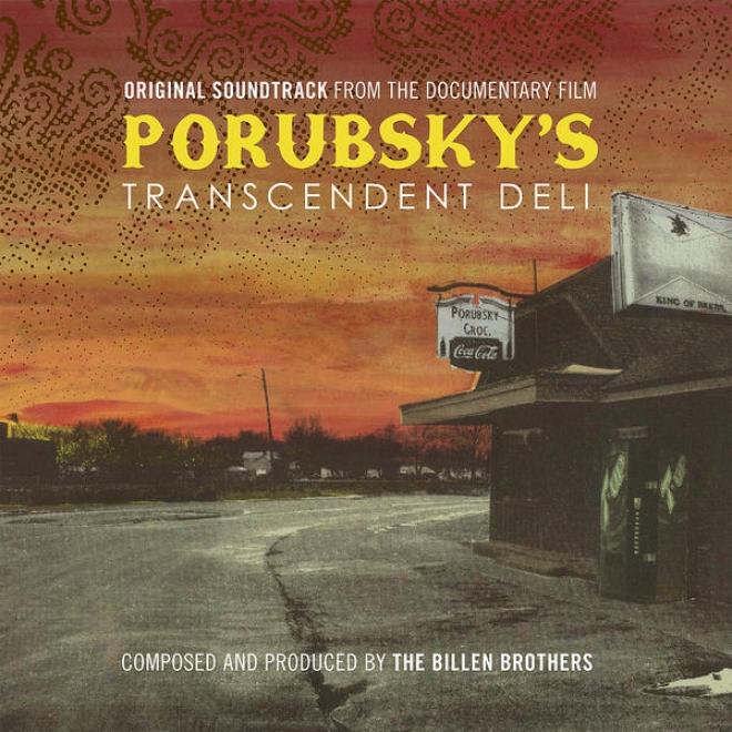 Original Soundtrack From The Documentary Film: Porubsky's Transcendent Deli