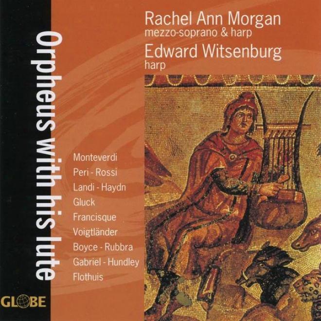 Orpheus With His Lute, Momteverdi, Rossi, Haydn, Peri, Landi, Gluck, Francidque