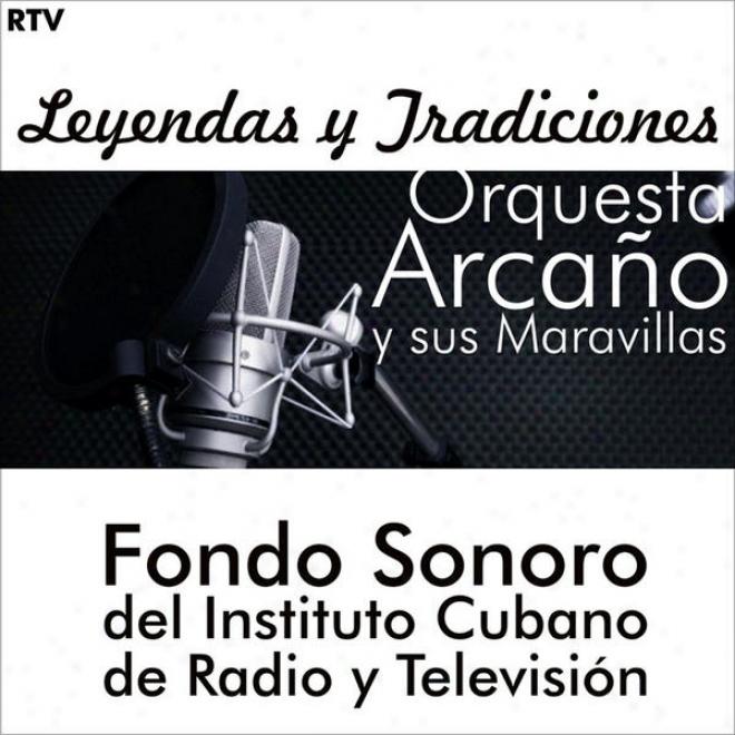 Orquesta Arcaã±o Y Sus Maravillas. Fondos Sonoros Del Instituto De Rado Y Televissiã³n (50's Cuban Orchestras)