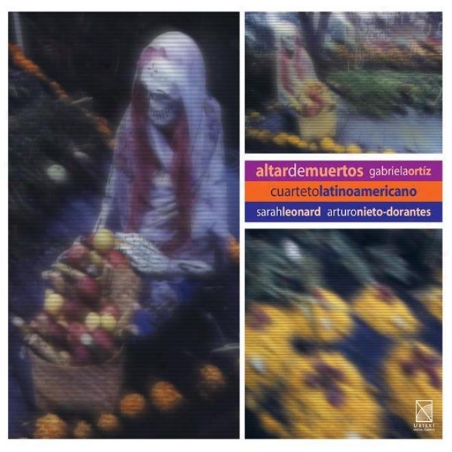 Ortiz, G.: Baalkah / Altar De Muertos / 6 Piezas Para Violeta (leonard, Cuargeto Latinoamericano)