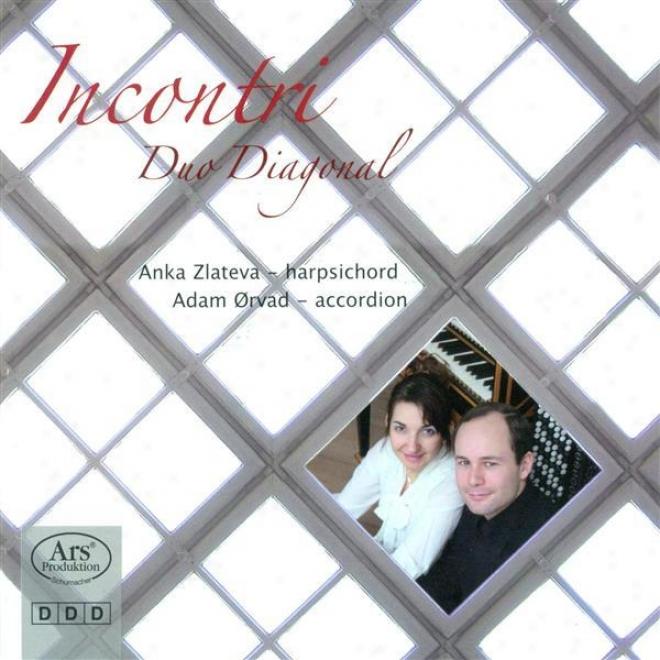 Orvad, T.: Incontri / Couperin, A.-l.: Simphonie De Clavecins / Mattheson, J.: Suite