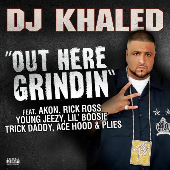 Out Here Grindin' Feat. Akon, Lil Boosie, Plies, Ade Hood, Trick Daddy, Rick Ross