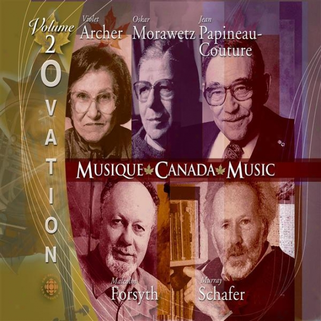 Ovation, Vol. 2: Music Of Archer, Morawetz, Papineau-couture, Forsyth And Schafer
