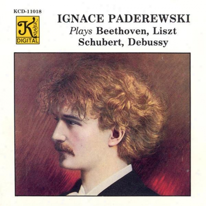 Paderewski, Ignace: Paderewski Plays Beethoven, Liszt, Schubert And Debussy (piano Rolls)