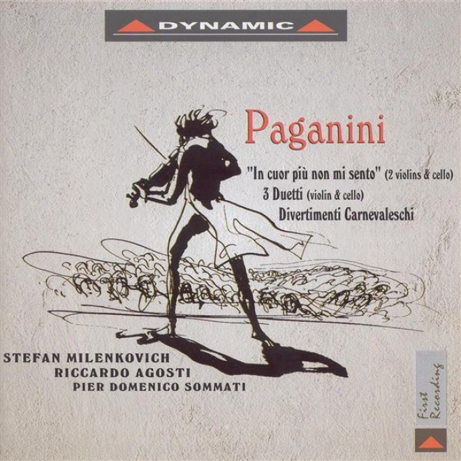 Paganini, N.: Introduction And Variations On Nel Cor Piu Non Mi Sento  / 3 Duets / Divertimenti Carnevaleschi (milenkovich, Sommat