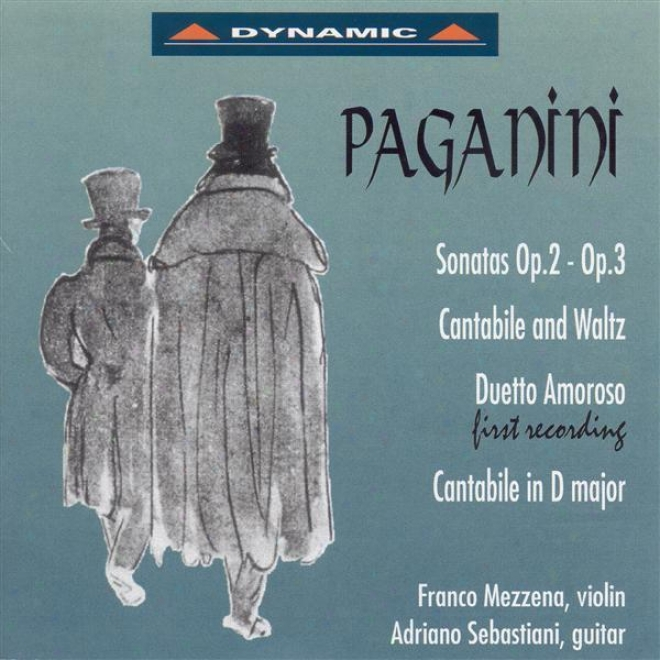 Paganini, N.: Sonatzs For Violin And Guitar / Duetto Amoroso / Cantabile And Waltz (mezzena, Sebastiani)