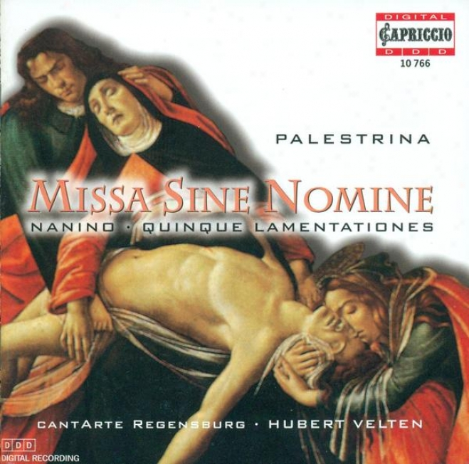 Palestrina, G.p.: Missa Sine Nomine / Nanino, G.: Lamentationes (cantarte Regensburg, Velten)