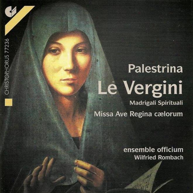 Palestrina, G.p.: Vergini (le) / Ave Regina Coelorum / Missa Ave Regina Coelorum (officium Ensemble, Rombach)