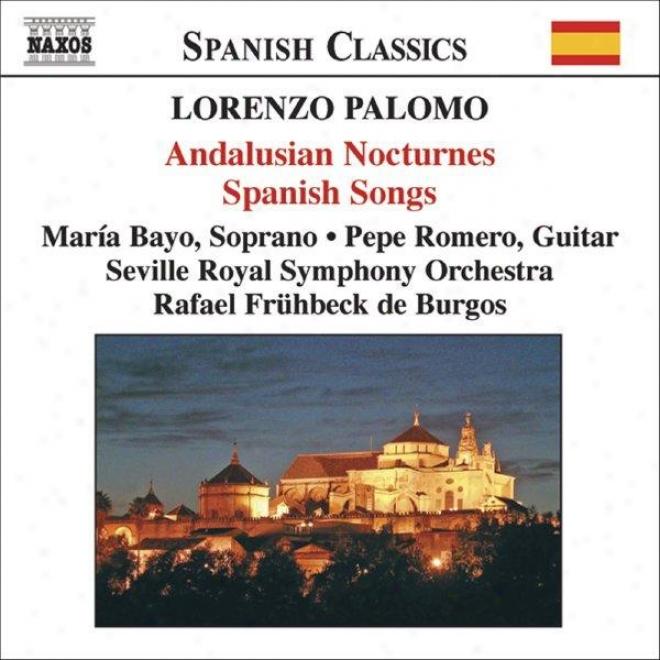 Palomo: Andalusian Nocturnes (noctu5nos De Andalucia) / Spanish Songs (canciones Espanolas)