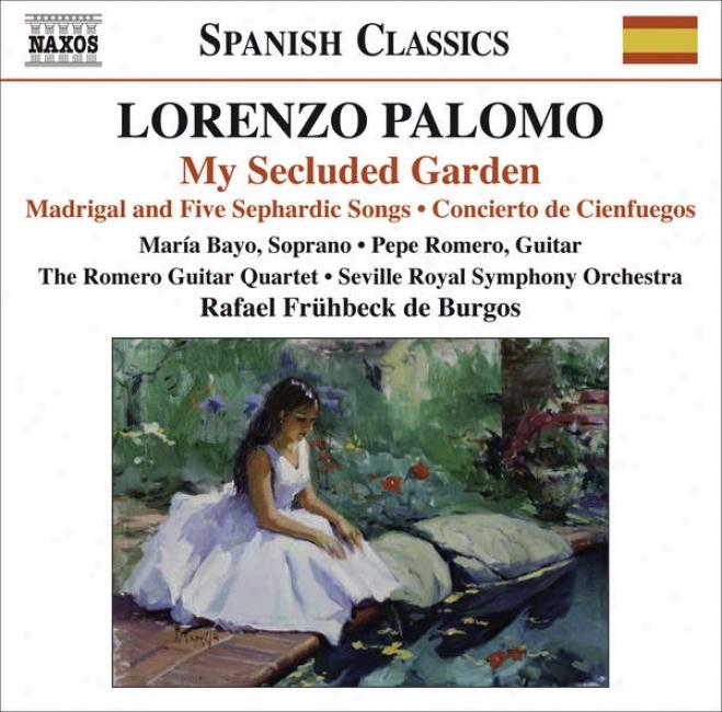 Palomo, L.: My Secluded Garden / Madrigal And 5 Sephardic Songs / Concierto De Cienfuegos (bayo, P. Romero, Romero Guitar uQartet,