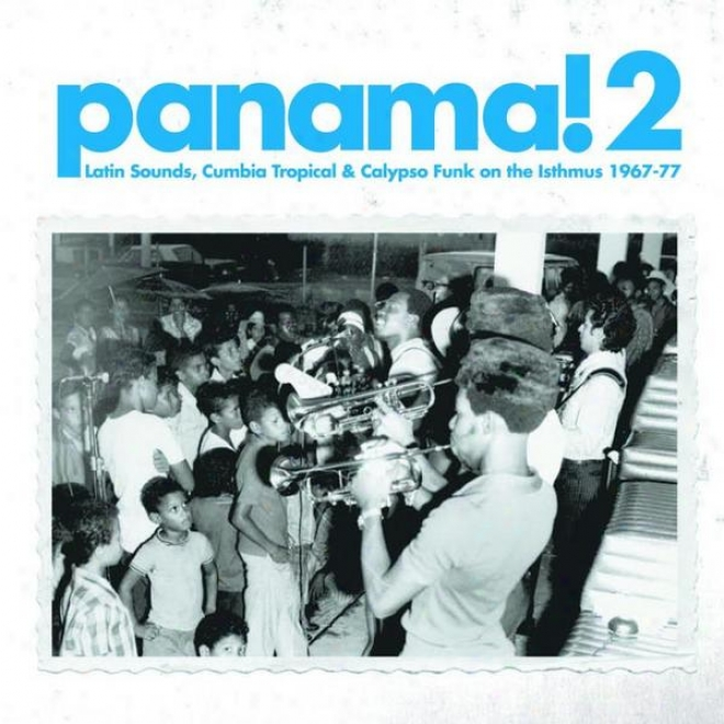 Panama!2 Lztin Sounds, Cumbia Tropical & Calypso Funk On The Isthmus 1967-77