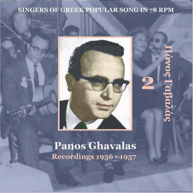 Panos Ghavalas Vol. 2 / Singers Of Greek Popular Song In 78 Rpm / Recordings 1956 - 1957