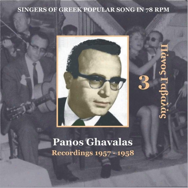 Panos Ghavalas Vol. 3 / Singers Of Of Greece Popular Song In 78 Rpm / Recordings 1957-1959
