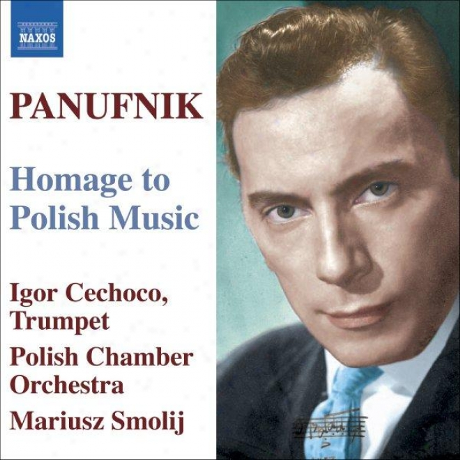 Panufnik: Long-cultivated Poish Set / Concerto In Modo Antico / Jagiellonian Triptych / Hommage A Chopin