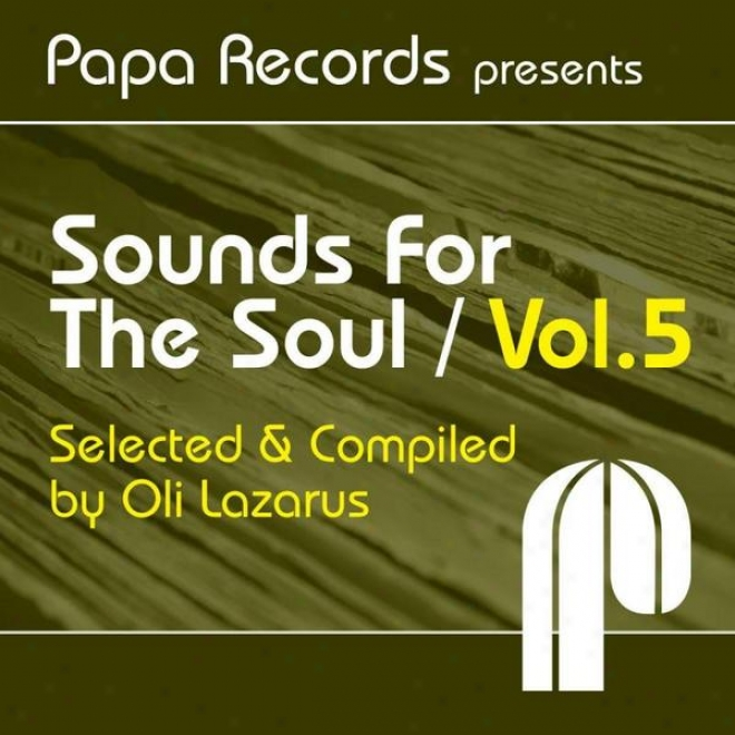 Papa Records Presents 'sounds According to The Soul' Vol. 5 (compiled And Selected By Oli Lazarus)