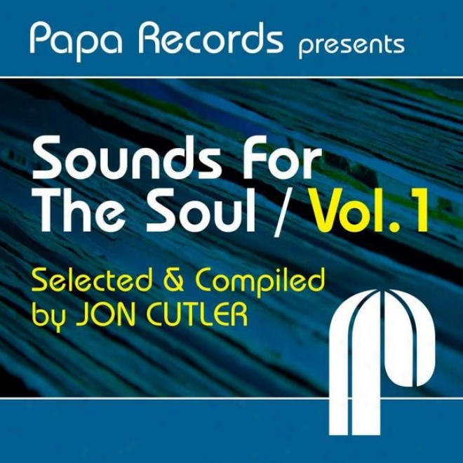 Papa Records Presents: Sounds For The Soul Vol. 1 (compiled And Selected By Jo nCutler)