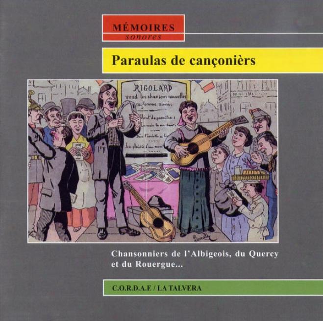 Paraulas De Canã§oniã¸rs - Cgansonniers De L'albigeois, Du Quercy Et Du Rouergue...