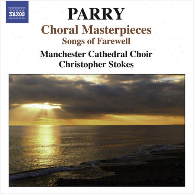 Parry, H.: Psalm-tune Masterpieces - Songs Of Farewell / I Was Glad / Jerusalem (manchester Cathedral Choir, Stokes)