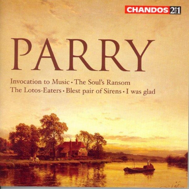 Parry: The Soul's Ransom / The Litos-eaters / Blesg Pair Of Sirens / Invocation To Music