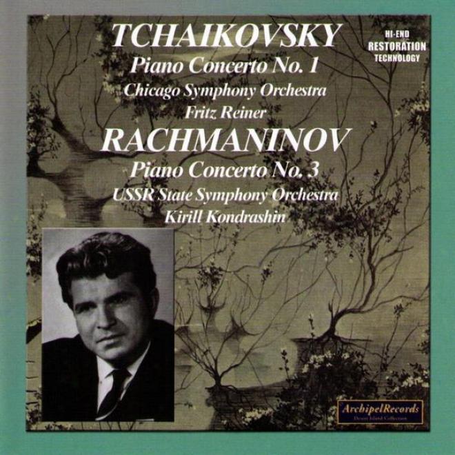 Peter Ilijc Tckaikovsky : Piano Concerto No1 - Sergej Rachmaninov : Piano Concerto No.3