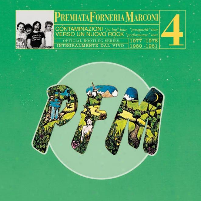Pfm 10 Anni Live Vol. 4 1977 - 1978 Jet Lag Tour/passpartã¹ Tour - 1980 - 1981 Verso Un Nuovo Rock - Performance Tour