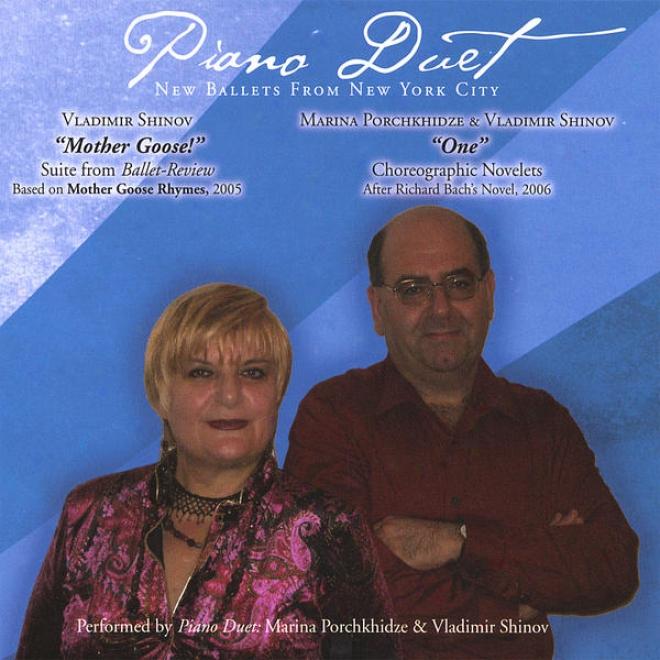 """piano Duet New Ballets From New York City. V.shinov- """"mother Goose!""""; M.porchkhidze & V.shinov -""""one"""", Aftre R.bach's Novel"""