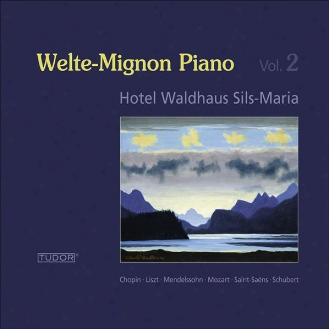 "Piano Music �"" Mozart, W.a. / Schubert, F. / Chopin, F. / Liszt, F. / Bach, J.s. (welte-mignon Piano At Hotel Waldhaus Sils Maria,"