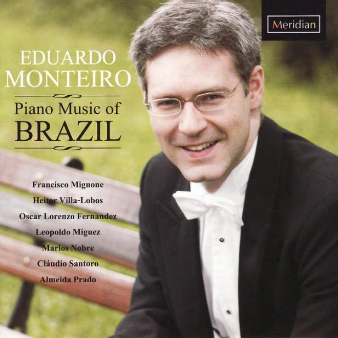 Piano Music Of Brazil - Mignone, Villa-lobos, Fernandez, Miguã©z, Nobre, Santoro, Prado