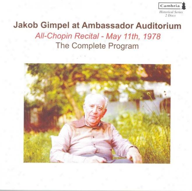 Piano Revital: Gimpel, Jakob - Chopin, F. / Liszt, F. / Debussy, C. (jakob Gimpel At Ambassador Auditorium, 1978)
