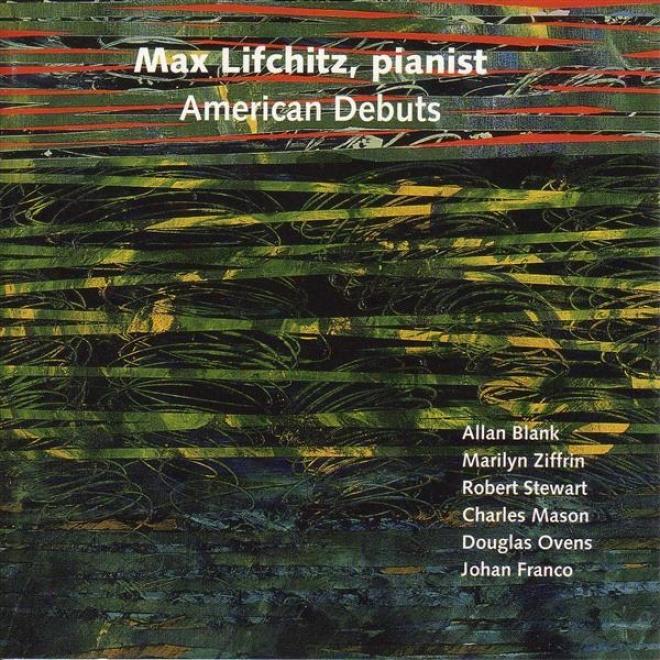 Piano Recital: Lifchitz, Max - Blank, A. / Ziffrin, M. / Stewart, R. / Mason, C.n. / Ovens, D. / Franco, J. / Satie, E. (american