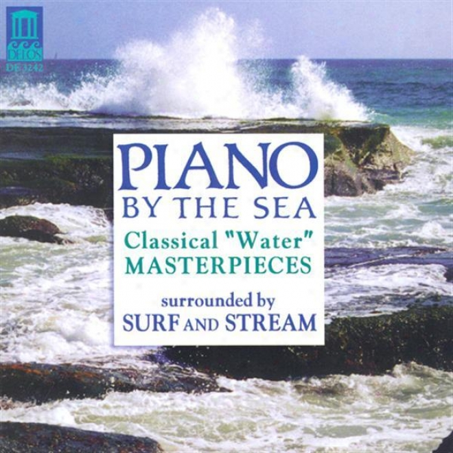 """piano Recital: Rosenberger, Carol - Ravel, M. / Debussy, C. / Bennett, R.r. / Liszt , F. (piano By The Sea - Classical """"water"""" Maast"""