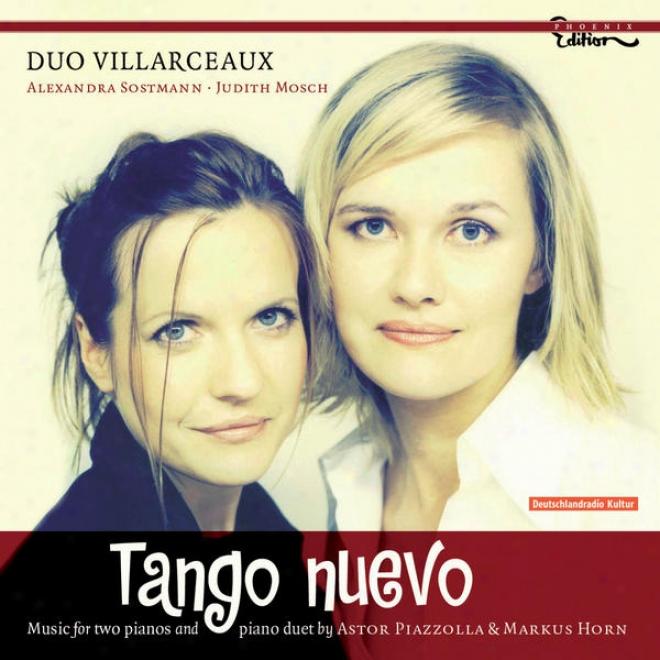 Piazzolla, A.: Grand Tango (le) / Horn, M.: Variations On Libertango / Suite Troileana / Tren A Constitucion / Tormenta (duo Villa