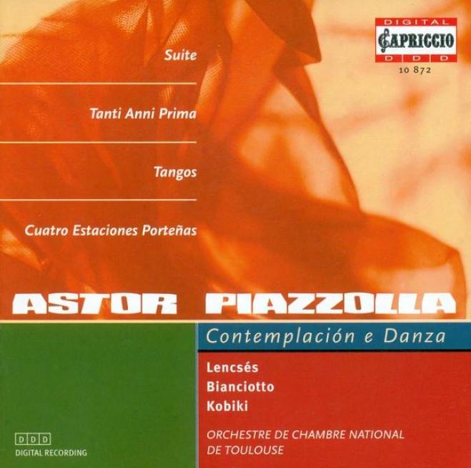 Piazzolla, A.: Suite For Oboe And String Orchestra / Las Cuatro Estaciones Portenas / 2 Tangos / 2 Pieces / Tanti Anni Prima / Obl