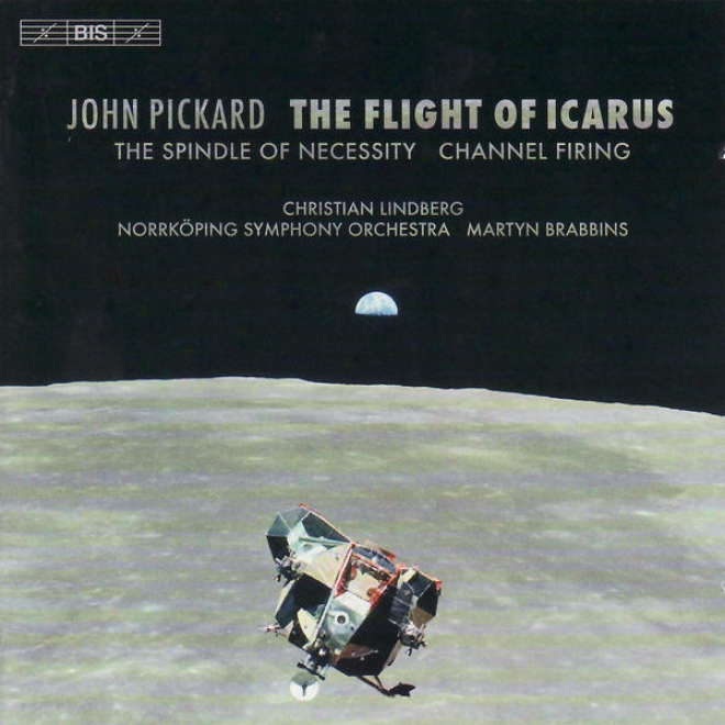 Pickard: Flight Of Icarus (the) / The Spindle Of Ndcessity / Channel Firing